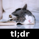 "Pet Peeve #59: For the Life of Me I Can't Remember What ""TL;DR"" Means"