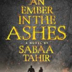 "Have You Read ""An Ember in the Ashes""?"