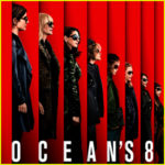 What Did You Think of Ocean's 8?