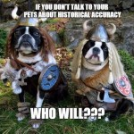 Pets and Historical Accuracy