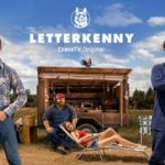 Have You Watched Letterkenny?