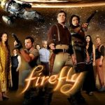 Have You Watched Firefly?