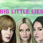 "Have You Watched ""Big Little Lies""?"